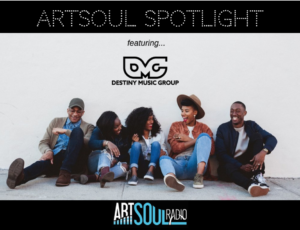 ArtSoul Spotlight: New Music From Destiny Music Group