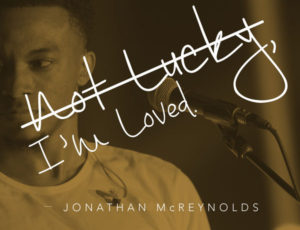 """Jonathan McReynolds Announces New Single, """"Not Lucky, I'm Loved"""""""