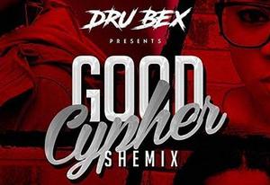 "Dru Bex's Presents ""The Good Cypher: Shemix"""