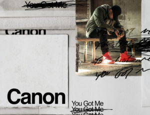 "Canon Drops ""You Got Me"" ft. Lawren & Xay Hill"